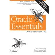 Oracle Essentials: Covers Oracle Database 12c and Earlier Releases by Greenwald, Rick; Stackowiak, Robert; Stern, Jonathan, 9781449343033