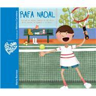 Rafa Nadal Lo que de verdad importa es ser feliz en el camino, no esperar a la meta by Barroso, Marta; Carretero, Mónica, 9788416733033