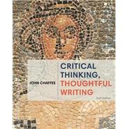 Critical Thinking, Thoughtful Writing by Chaffee, John, 9781285443034