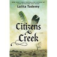 Citizens Creek A Novel by Tademy, Lalita, 9781476753034
