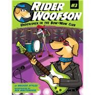 Undercover in the Bow-wow Club by Styles, Walker; Whitehouse, Ben, 9781481463034