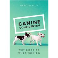 Canine Confidential by Bekoff, Marc, 9780226433035