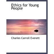 Ethics for Young People by Everett, Charles Carroll, 9780554503035