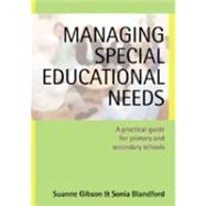 Managing Special Educational Needs : A Practical Guide for Primary and Secondary Schools by Suanne Gibson, 9781412903035