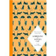 Gobbolino: The Witch's Cat by Williams, Ursula Moray; Rayner, Catherine; Aiken, Joan, 9781447273035