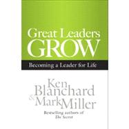 Great Leaders Grow by BLANCHARD, KENMILLER, MARK, 9781609943035