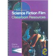 Science Fiction Film : Classroom Resources by Scarratt, Elaine, 9781903663035