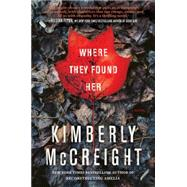 Where They Found Her by McCreight, Kimberly, 9780062393036