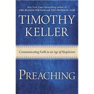 Preaching Communicating Faith in a Skeptical Age by Keller, Timothy, 9780525953036