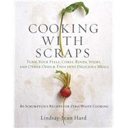 Cooking With Scraps by Hard, Lindsay-jean, 9780761193036