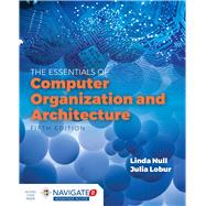 Essentials of Computer Organization and Architecture by Null, Linda, 9781284123036