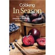 Fine Cooking in Season : Your Guide to Choosing and Preparing the Season's Best by Fine Cooking Magazine; Benson, Matthew, 9781600853036