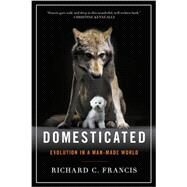 Domesticated by Francis, Richard C., 9780393353037