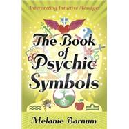 The Book of Psychic Symbols by Barnum, Melanie, 9780738723037