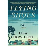 Flying Shoes by Howorth, Lisa, 9781620403037