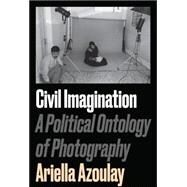 Civil Imagination by AZOULAY, ARIELLA, 9781784783037
