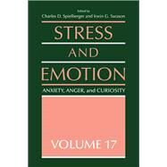 Stress and Emotion: Anxiety, Anger and Curiosity, Volume 17 by Spielberger,Charles D., 9781138983038