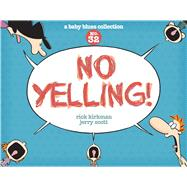 No Yelling! A Baby Blues Collection by Kirkman, Rick; Scott, Jerry, 9781449463038