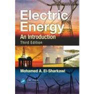 Electric Energy: An Introduction, Third Edition by El-Sharkawi; Mohamed A., 9781466503038