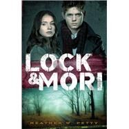 Lock & Mori by Petty, Heather W., 9781481423038
