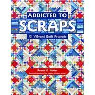 Addicted to Scraps by Hunter, Bonnie K., 9781617453038