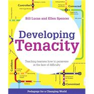 Developing Tenacity by Lucas, Bill; Spencer, Ellen, 9781785833038