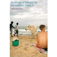 Sociology Of Religion For Generations X And Y by Possamai, Adam, 9781845533038