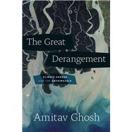 The Great Derangement by Ghosh, Amitav, 9780226323039