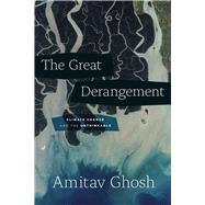 The Great Derangement by Ghosh, Amitav, 9780226323039