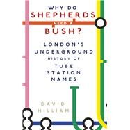 Why Do Shepherds Need a Bush? by Hilliam, David, 9780750963039