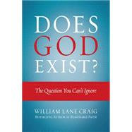Does God Exist? The Question You Can't Ignore by Craig, William Lane, 9780781413039