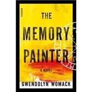 The Memory Painter A Novel of Love and Reincarnation by Womack, Gwendolyn, 9781250053039