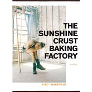 The Sunshine Crust Baking Factory by Wakefield, Stacy, 9781617753039