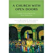 A Church With Open Doors: Catholic Ecclesiology for the Third Millennium by Gaillardetz, Richard R.; Hahnenberg, Edward P., 9780814683040