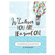 Whatever You Are, Be a Good One by Congdon, Lisa, 9781452143040