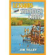 Lessons from Summer Camp by Tilley, Jim, 9781597093040