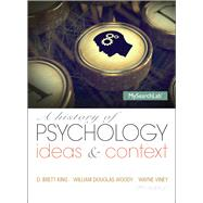 A History of Psychology: Ideas and Context by King; D. Brett, 9780205963041