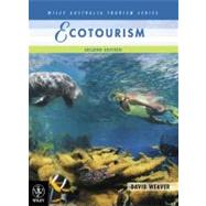Ecotourism, 2nd Edition by David Weaver (Griffith Univ., Gold Coast, Australia), 9780470813041
