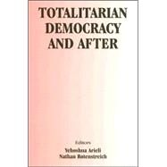 Totalitarian Democracy and After by Arieli,Yehoshua, 9780714683041