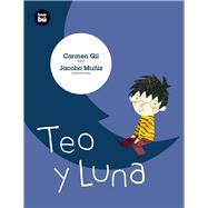 Teo y Luna by Gil, Carmen; Muñiz, Jacobo, 9788483433041