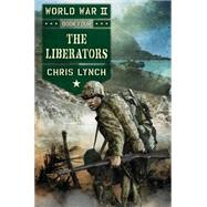 The Liberators (World War II, Book 4) by Lynch, Chris, 9780545523042