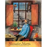 Shoemaker Martin by Watts, Bernadette; Tolstoy, Leo, 9780735843042