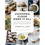 Chickpea Flour Does It All by Love, Lindsey S., 9781615193042