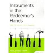 Instruments in the Redeemer's Hands : How to Help Others Change (Study Guide) by Tripp, Paul David, 9781935273042