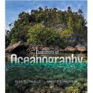 Essentials of Oceanography Plus MasteringOceanography with Pearson eText -- Access Card Package by Trujillo, Alan P.; Thurman, Harold V., 9780134113043