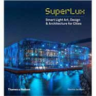 SuperLux by Jackson, Davina; Kyriakou, Mary-Anne; Petresin, Vesna; Schielke, Thomas; Weibel, Peter, 9780500343043