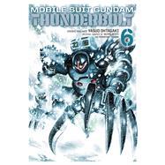 Mobile Suit Gundam Thunderbolt 6 by Ohtagaki, Yasuo; Tomino, Yoshiyuki (CRT); Yatate, Hajime (CRT), 9781421593043