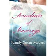 Accidents of Marriage A Novel by Meyers, Randy Susan, 9781451673043