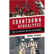 Countdown to the Apocalypse by Jeffress, Robert, 9781455563043