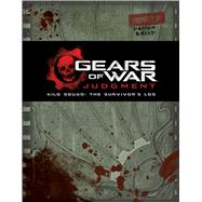Gears of War: Judgment Kilo Squad: The Survivor's Log by Auten, Rob; Games, Epic, 9781608873043